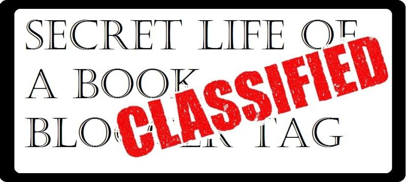 Secret Life Of A Book Blogger Tag