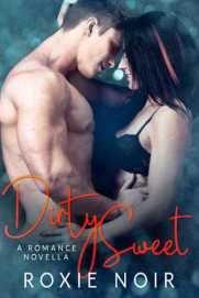 Dirty Sweet A Friends-to-Lovers Novella