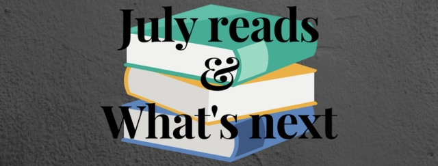July reads & what comes next