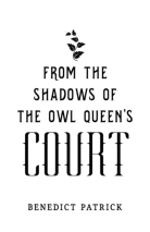 04 - From the Shadows of the Owl Queen's Court