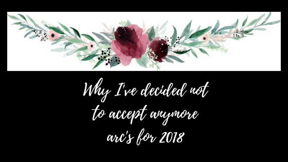 Why I've decided not to accept anymore arc's for 2018