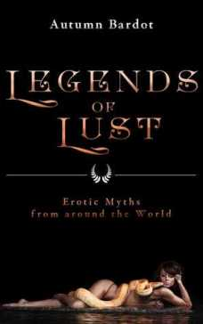 legends of lust - erotic myths from around the world