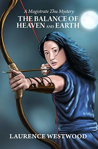 The Balance of Heaven and Earth - A Magistrate Zhu Mystery