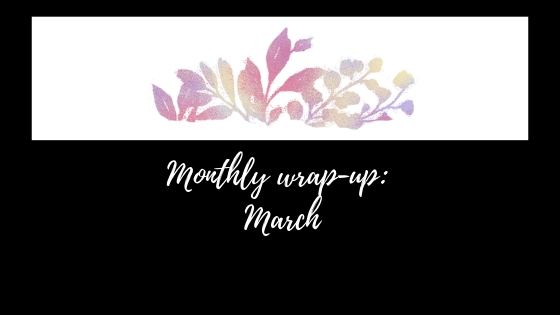 Monthly wrap-up_ March.jpg