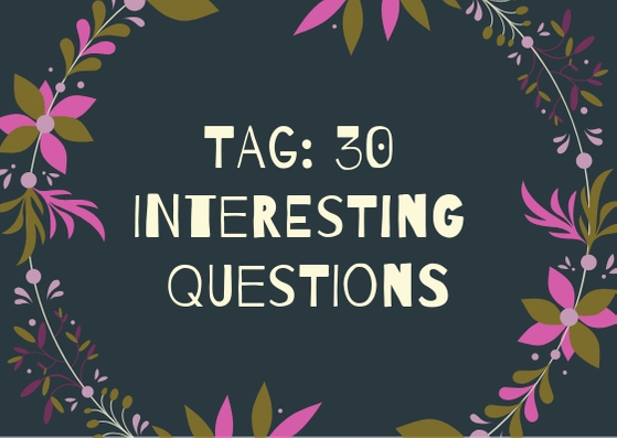 TAG_ 30 INTERESTING QUESTIONS.jpg