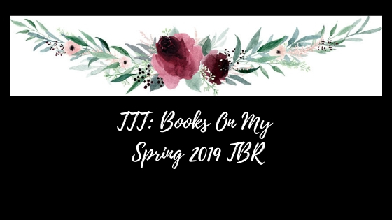 TTT_ Books On My Spring 2019 TBR.jpg