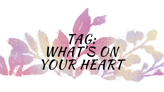 TAG_ WHAT'S ON YOUR HEART.png
