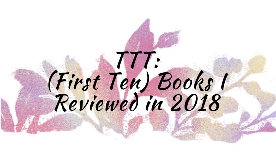 _TTT_  (First Ten) Books I Reviewed in 2018.png
